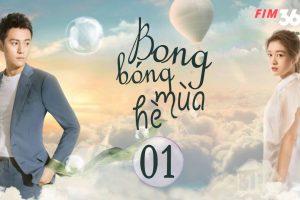 BONG BÓNG MÙA HÈ Full   Phim Bộ Tình Cảm