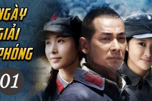 NGÀY GIẢI PHÓNG Full   Phim Bộ Trung Quốc